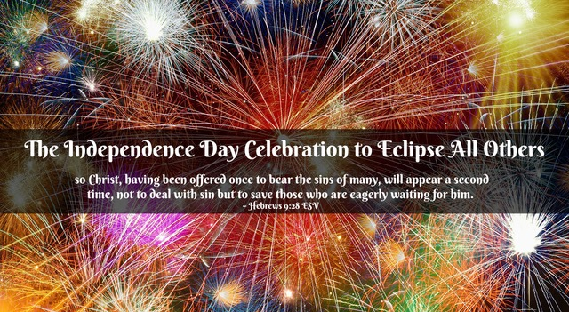 The Independence Day Celebration to Eclipse All Others by Jean S Wilund via InspireAFire.com #GodsGlory