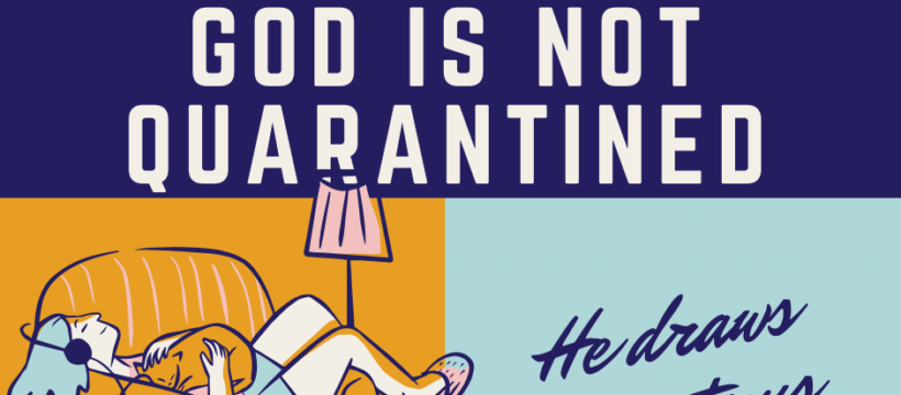 God Is not Quarantined