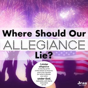 Where should our Allegiance Lie? Jean Wilund InspireAFire