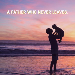 A FATHER WHO NEVER LEAVES HIS CHILD, Photo by Jude Beck on Unsplash