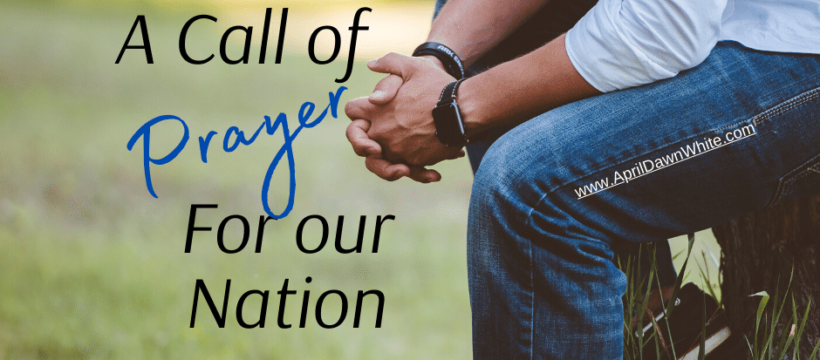 A Call of Prayer for Our Nation