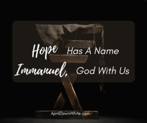 Hope Has a Name, Immanuel